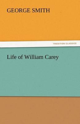 Life of William Carey (Paperback)