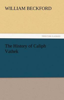 The History of Caliph Vathek (Paperback)