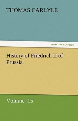 History of Friedrich II of Prussia (Paperback)
