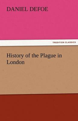 History of the Plague in London (Paperback)