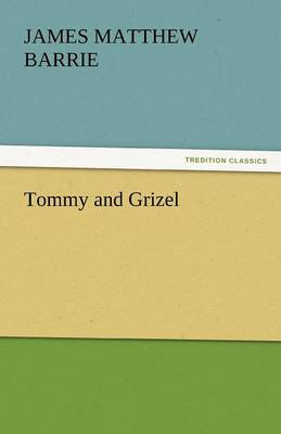 Tommy and Grizel (Paperback)