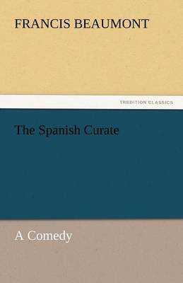 The Spanish Curate (Paperback)