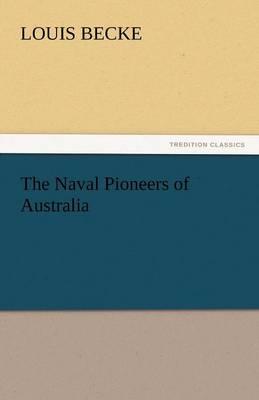 The Naval Pioneers of Australia (Paperback)