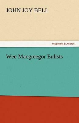 Wee Macgreegor Enlists (Paperback)