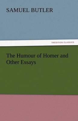 The Humour of Homer and Other Essays (Paperback)
