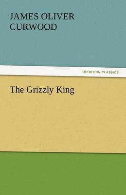 The Grizzly King (Paperback)