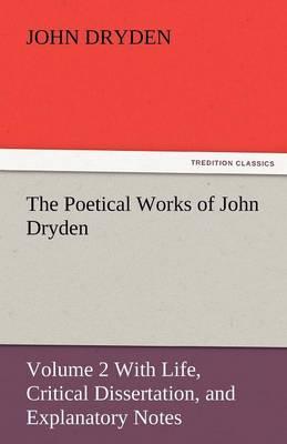The Poetical Works of John Dryden (Paperback)