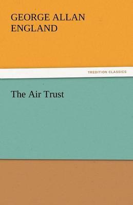 The Air Trust (Paperback)