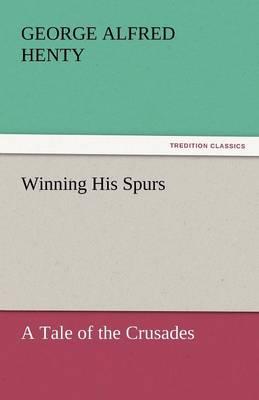 Winning His Spurs (Paperback)