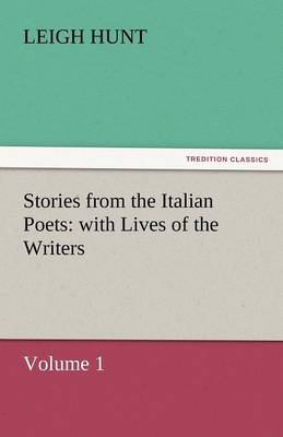 Stories from the Italian Poets: With Lives of the Writers (Paperback)