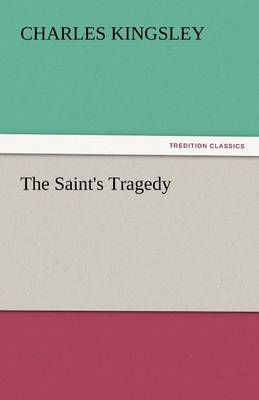 The Saint's Tragedy (Paperback)