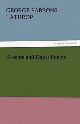 Dreams and Days: Poems (Paperback)