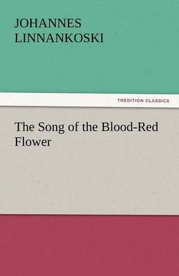 The Song of the Blood-Red Flower (Paperback)