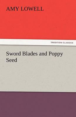 Sword Blades and Poppy Seed (Paperback)