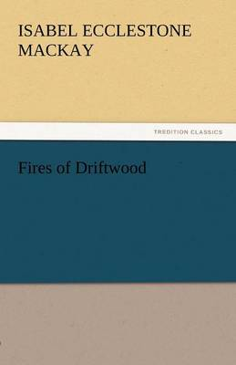 Fires of Driftwood (Paperback)