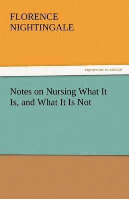 Notes on Nursing What It Is, and What It Is Not (Paperback)