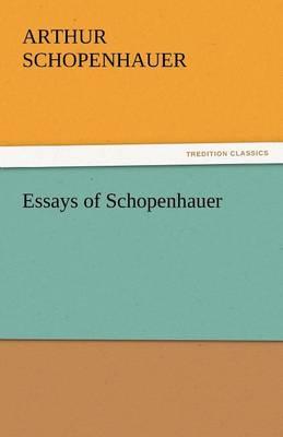 Essays of Schopenhauer (Paperback)
