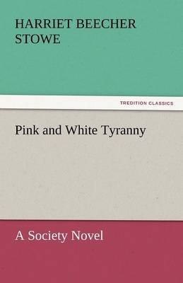 Pink and White Tyranny (Paperback)