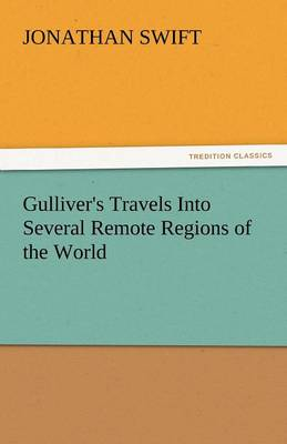 Gulliver's Travels Into Several Remote Regions of the World (Paperback)
