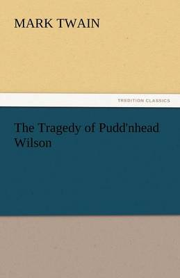 The Tragedy of Pudd'nhead Wilson (Paperback)