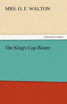 The King's Cup-Bearer (Paperback)