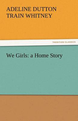 We Girls: A Home Story (Paperback)