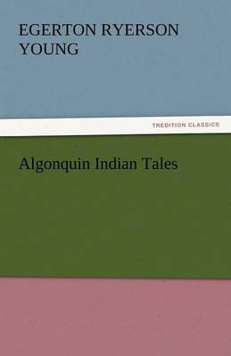 Algonquin Indian Tales (Paperback)