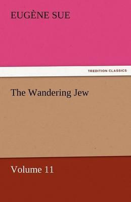 The Wandering Jew - Volume 11 (Paperback)