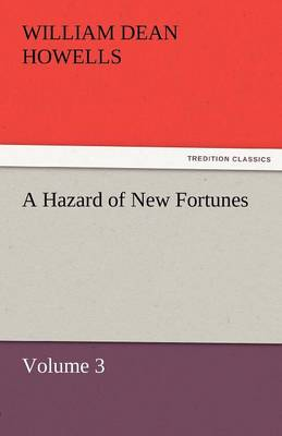 A Hazard of New Fortunes - Volume 3 (Paperback)
