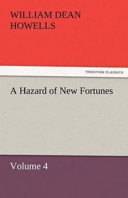 A Hazard of New Fortunes - Volume 4 (Paperback)