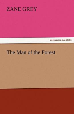 The Man of the Forest (Paperback)