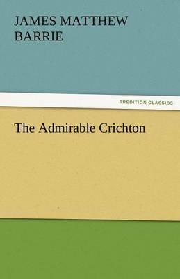 The Admirable Crichton (Paperback)