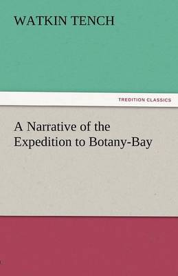 A Narrative of the Expedition to Botany-Bay (Paperback)