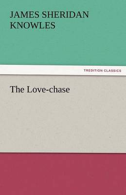 The Love-Chase (Paperback)