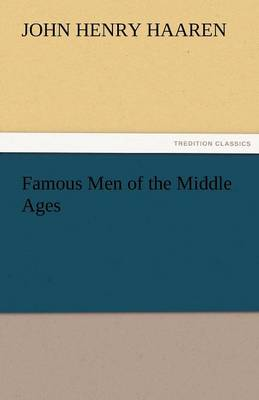 Famous Men of the Middle Ages (Paperback)