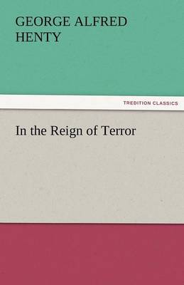 In the Reign of Terror (Paperback)