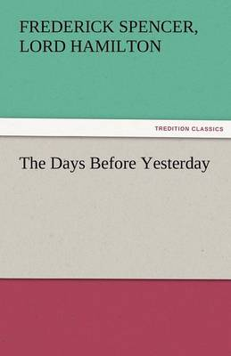 The Days Before Yesterday (Paperback)