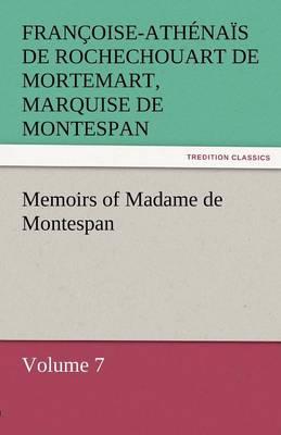 Memoirs of Madame de Montespan - Volume 7 (Paperback)