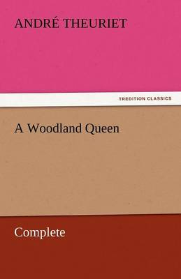 A Woodland Queen - Complete (Paperback)