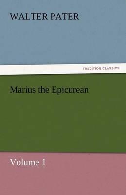 Marius the Epicurean - Volume 1 (Paperback)