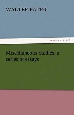 Miscellaneous Studies, a Series of Essays (Paperback)