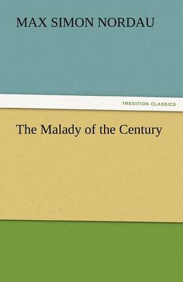 The Malady of the Century (Paperback)