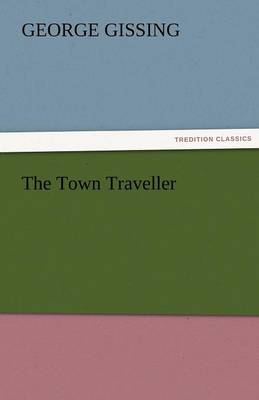 The Town Traveller (Paperback)
