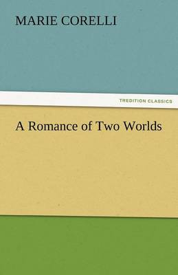 A Romance of Two Worlds (Paperback)
