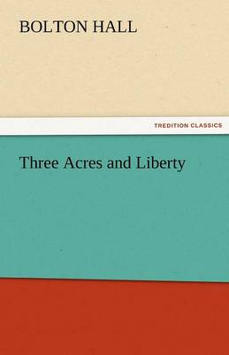 Three Acres and Liberty (Paperback)