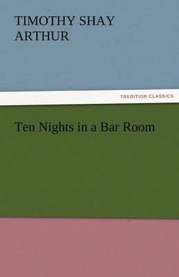 Ten Nights in a Bar Room (Paperback)