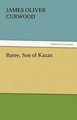 Baree, Son of Kazan (Paperback)
