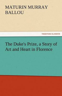 The Duke's Prize, a Story of Art and Heart in Florence (Paperback)
