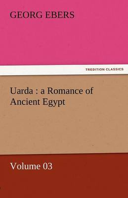 Uarda: A Romance of Ancient Egypt - Volume 03 (Paperback)