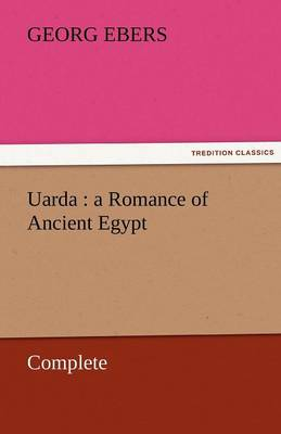 Uarda: A Romance of Ancient Egypt - Complete (Paperback)